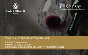 Two Island Reserve Wine Dinner at Kamandalu Ubud